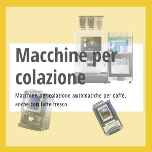 Distributori automatici per colazioni