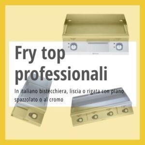 Fry top professionali