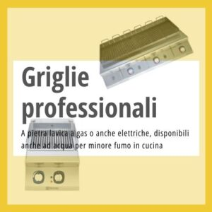 Griglie professionali