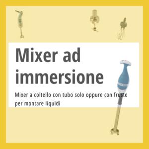 Mixer immersione professionali