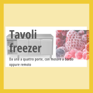 Tavoli freezer professionali