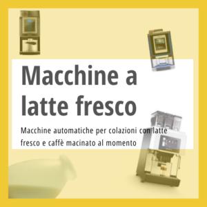Macchine colazioni latte fresco